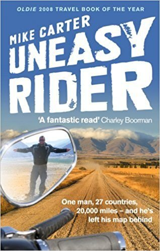 Uneasy Rider Travels Through a Mid-Life Crisis by Mike Carter